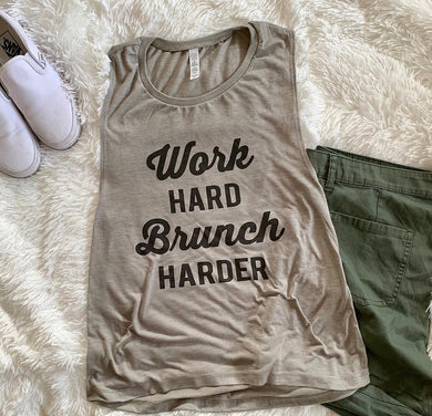 Work Hard Brunch Harder Flowy Scoop Muscle Tank - Wake Slay Repeat