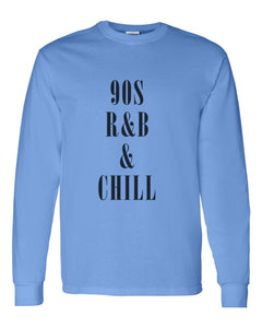 90s R&B & Chill Unisex Long Sleeve T Shirt - Wake Slay Repeat