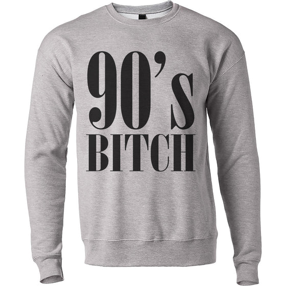 90's Bitch Unisex Sweatshirt