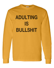 Load image into Gallery viewer, Adulting Is Bullshit Unisex Long Sleeve T Shirt - Wake Slay Repeat