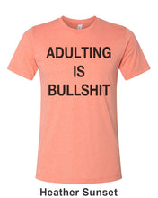 Load image into Gallery viewer, Adulting Is Bullshit Unisex Short Sleeve T Shirt - Wake Slay Repeat