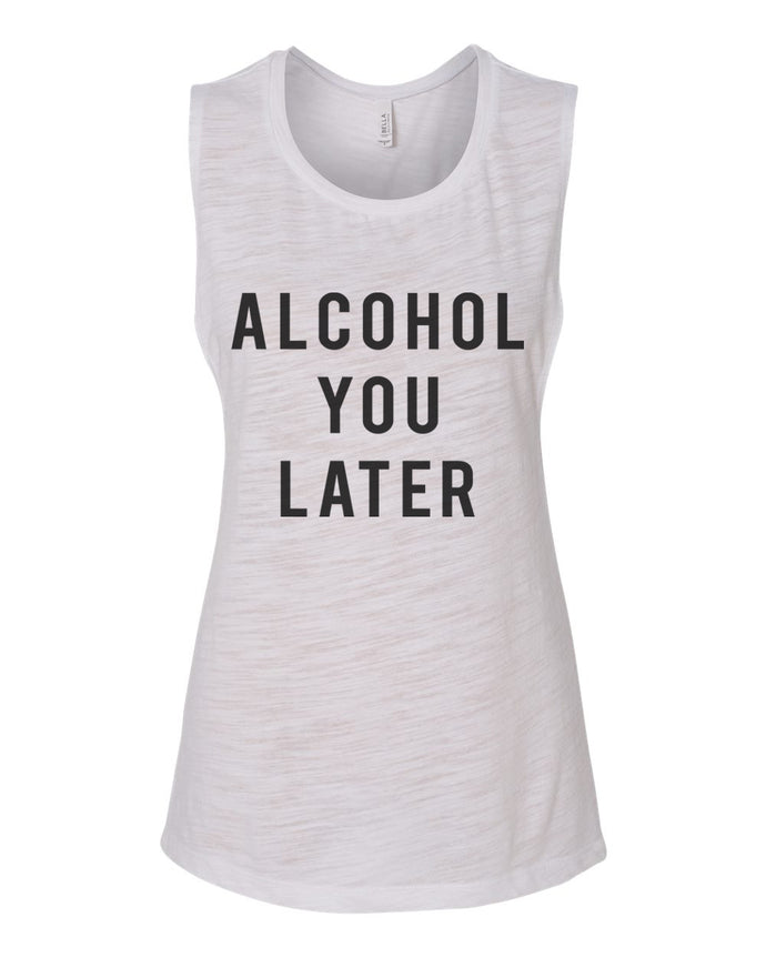 Alcohol You Later Fitted Scoop Muscle Tank - Wake Slay Repeat