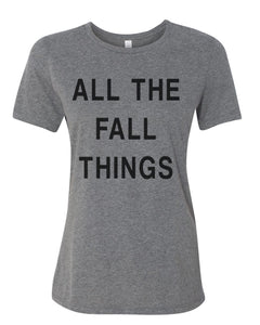 All The Fall Things Relaxed Women's T Shirt - Wake Slay Repeat