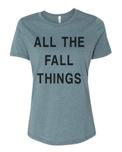 Load image into Gallery viewer, All The Fall Things Relaxed Women's T Shirt - Wake Slay Repeat