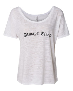 Always Tired Slouchy Tee - Wake Slay Repeat