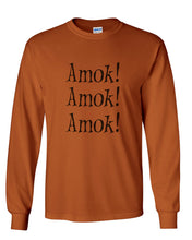 Load image into Gallery viewer, Amok! Amok! Amok! Unisex Long Sleeve T Shirt - Wake Slay Repeat