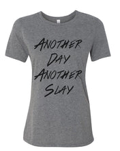 Load image into Gallery viewer, Another Day Another Slay Relaxed Women's T Shirt - Wake Slay Repeat