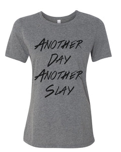 Another Day Another Slay Relaxed Women's T Shirt - Wake Slay Repeat