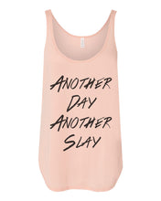 Load image into Gallery viewer, Another Day Another Slay Flowy Side Slit Tank Top - Wake Slay Repeat