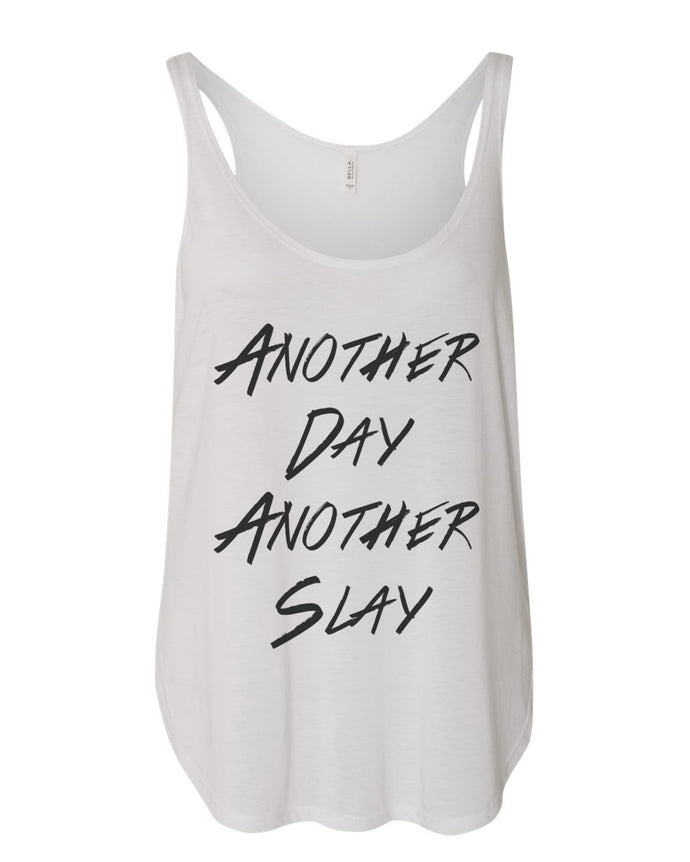 Another Day Another Slay Flowy Side Slit Tank Top - Wake Slay Repeat