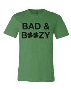 Bad & Boozy Shamrocks St. Patrick's Day Green Unisex T Shirt - Wake Slay Repeat