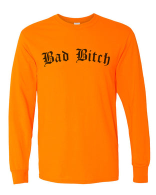 Bad Bitch Unisex Long Sleeve T Shirt - Wake Slay Repeat