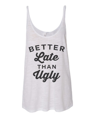 Better Late Than Ugly Slouchy Tank - Wake Slay Repeat