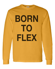 Load image into Gallery viewer, Born To Flex Unisex Long Sleeve T Shirt - Wake Slay Repeat