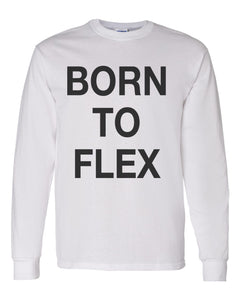 Born To Flex Unisex Long Sleeve T Shirt - Wake Slay Repeat