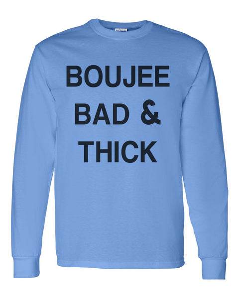 Boujee Bad & Thick Unisex Long Sleeve T Shirt