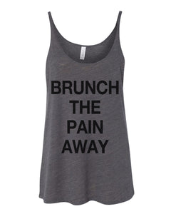Brunch The Pain Away Slouchy Tank - Wake Slay Repeat