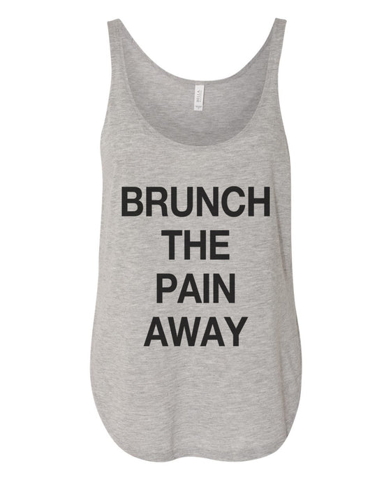 Brunch The Pain Away Flowy Side Slit Tank Top - Wake Slay Repeat