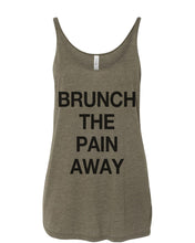 Load image into Gallery viewer, Brunch The Pain Away Slouchy Tank - Wake Slay Repeat