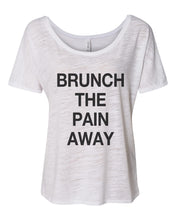 Load image into Gallery viewer, Brunch The Pain Away Slouchy Tee - Wake Slay Repeat