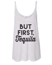 Load image into Gallery viewer, But First Tequila Slouchy Tank - Wake Slay Repeat
