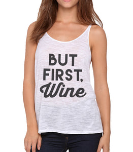 But First, Wine Slouchy Tank - Wake Slay Repeat