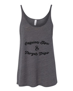 Caffeine Sips & Target Trips Slouchy Tank - Wake Slay Repeat
