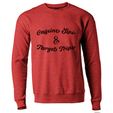 Load image into Gallery viewer, Caffeine Sips & Target Trips Unisex Sweatshirt - Wake Slay Repeat