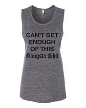 Load image into Gallery viewer, Can't Get Enough Of This Gangsta Shit Fitted Scoop Muscle Tank - Wake Slay Repeat