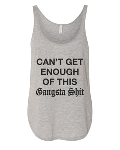 Can't Get Enough Of This Gangsta Shit Side Slit Tank Top - Wake Slay Repeat