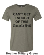 Load image into Gallery viewer, Can't Get Enough Of This Gangsta Shit Unisex Short Sleeve T Shirt - Wake Slay Repeat