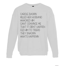 Load image into Gallery viewer, Carole Baskin Song Unisex Sweatshirt - Wake Slay Repeat