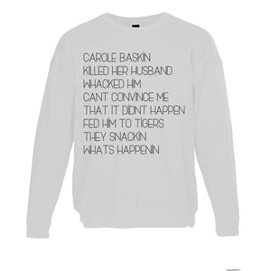Carole Baskin Song Unisex Sweatshirt - Wake Slay Repeat