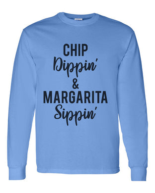 Chip Dippin' & Margarita Sippin' Unisex Long Sleeve T Shirt - Wake Slay Repeat