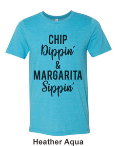 Chip Dippin' & Margarita Sippin' Unisex Short Sleeve T Shirt - Wake Slay Repeat