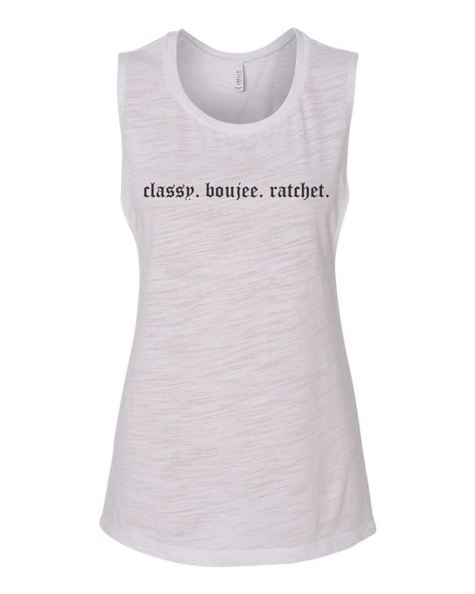 Classy. Boujee. Ratchet. Fitted Muscle Tank - Wake Slay Repeat