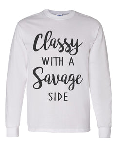 Classy With A Savage Side Unisex Long Sleeve T Shirt