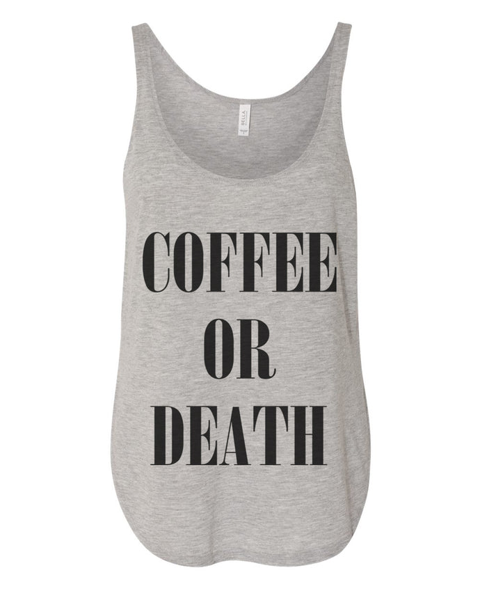 Coffee Or Death Flowy Side Slit Tank Top - Wake Slay Repeat
