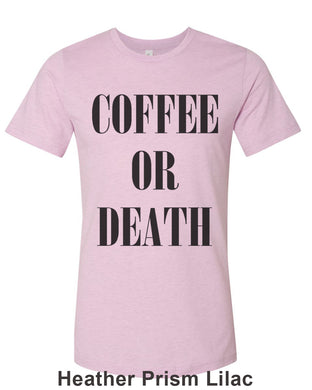 Coffee Or Death Unisex Short Sleeve T Shirt - Wake Slay Repeat