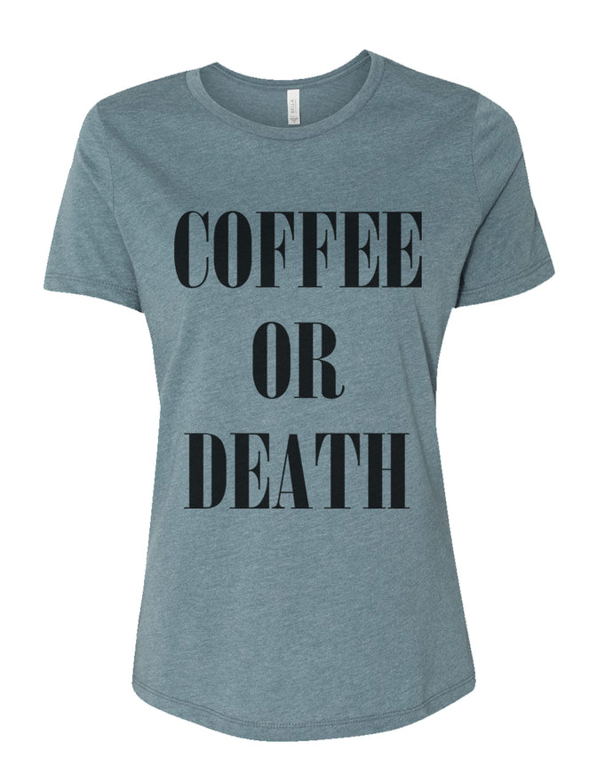 Coffee Or Death Fitted Women's T Shirt - Wake Slay Repeat