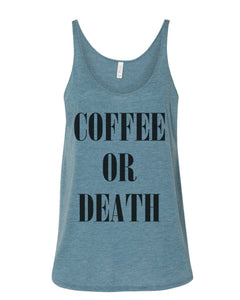 Coffee Or Death Slouchy Tank - Wake Slay Repeat