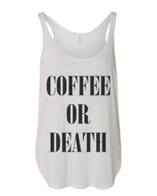 Load image into Gallery viewer, Coffee Or Death Flowy Side Slit Tank Top - Wake Slay Repeat