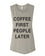 Coffee First People Later Flowy Scoop Muscle Tank