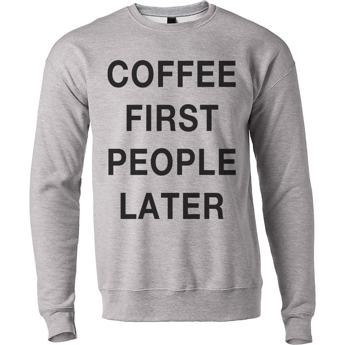 Coffee First People Later Unisex Sweatshirt - Wake Slay Repeat