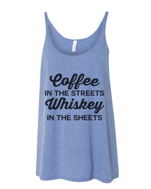 Coffee In The Streets Whiskey In The Sheets Slouchy Tank - Wake Slay Repeat