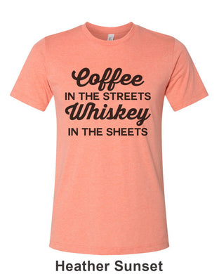 Coffee In The Streets Whiskey In The Sheets Unisex Short Sleeve T Shirt - Wake Slay Repeat