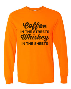 Coffee In The Streets Whiskey In The Sheets Unisex Long Sleeve T Shirt - Wake Slay Repeat