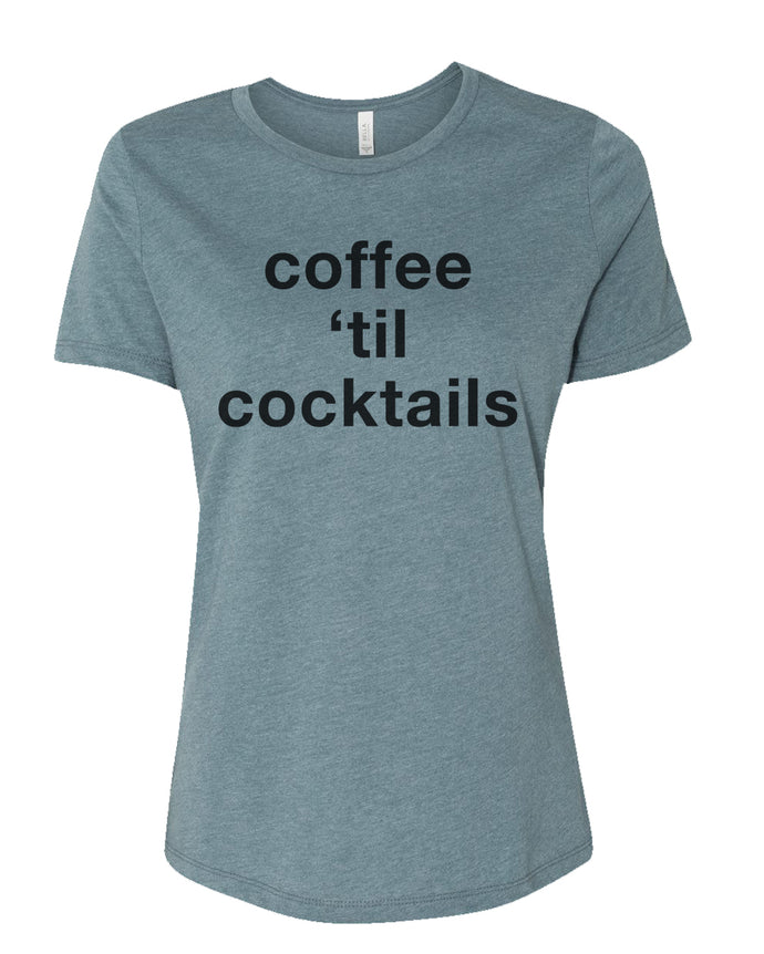 Coffee 'Til Cocktails Relaxed Women's T Shirt - Wake Slay Repeat