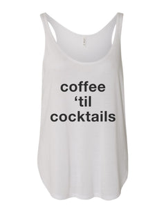 Coffee 'Til Cocktails Flowy Side Slit Tank Top - Wake Slay Repeat