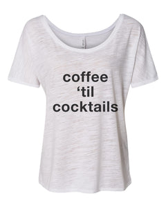 Coffee 'Til Cocktails Slouchy Tee - Wake Slay Repeat